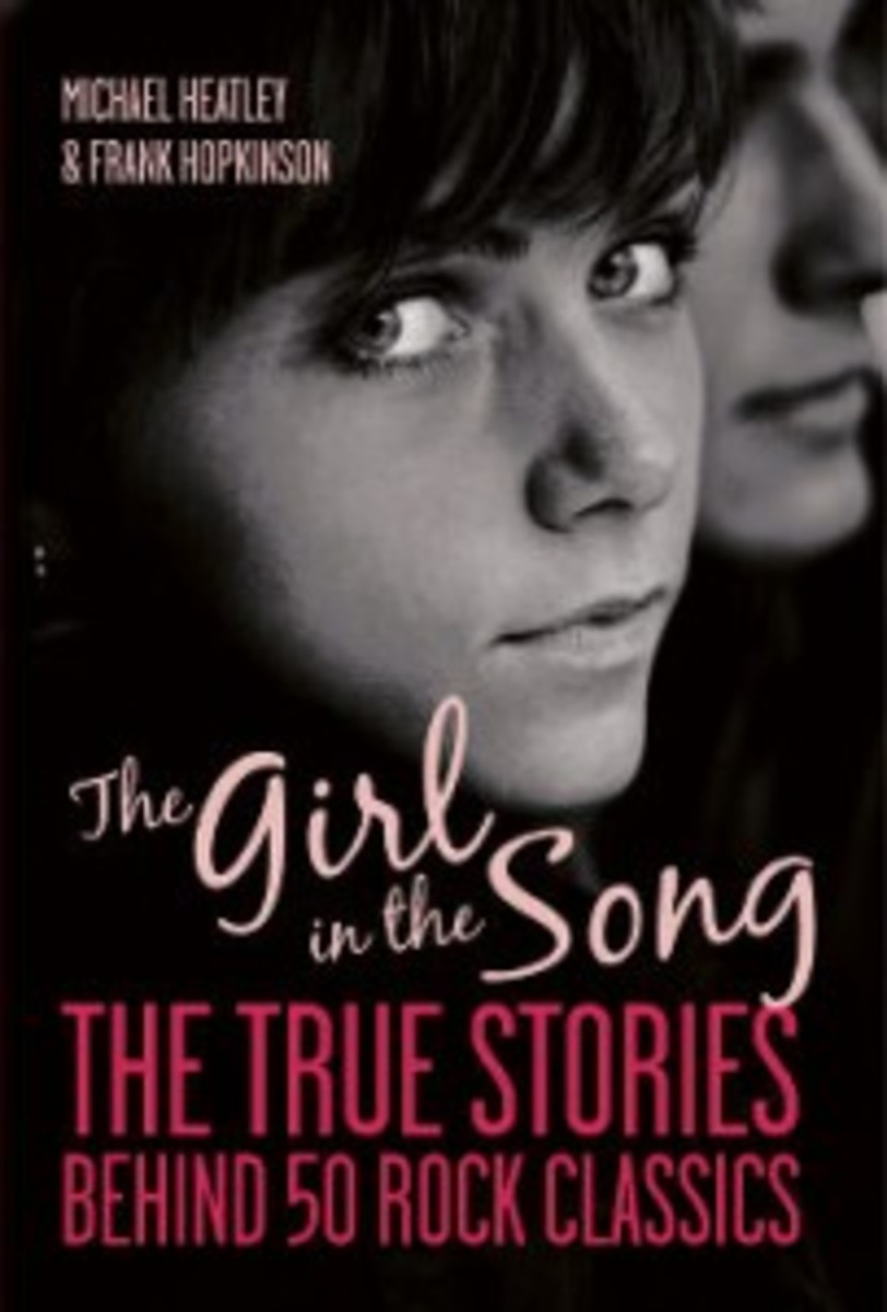 The Girl In The Song The True Stories Behind 50 Rock Classics