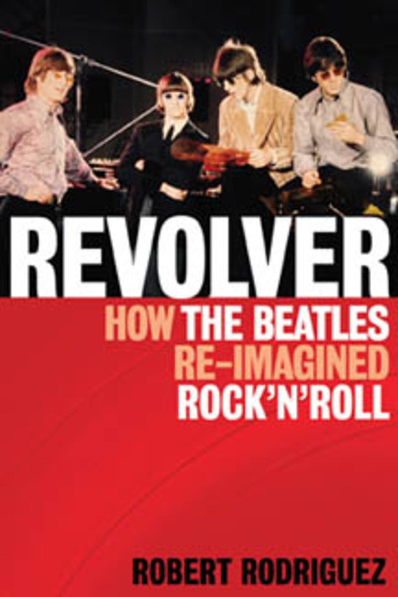 Revolver How The Beatles Re-Imagined Rock 'n' Roll
