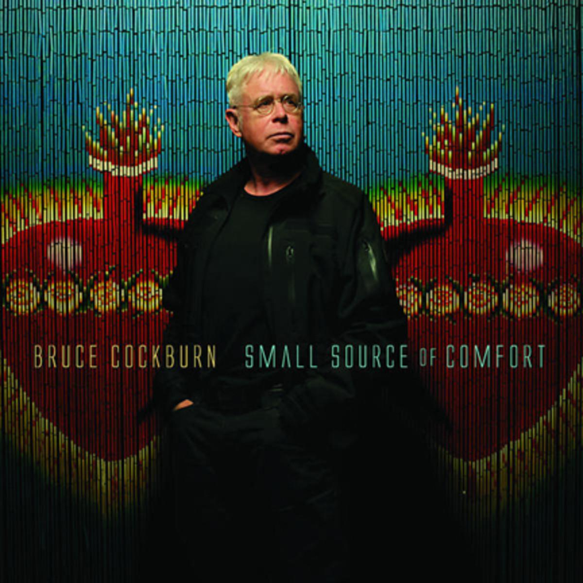 Bruce Cockburn Small Source of Comfort