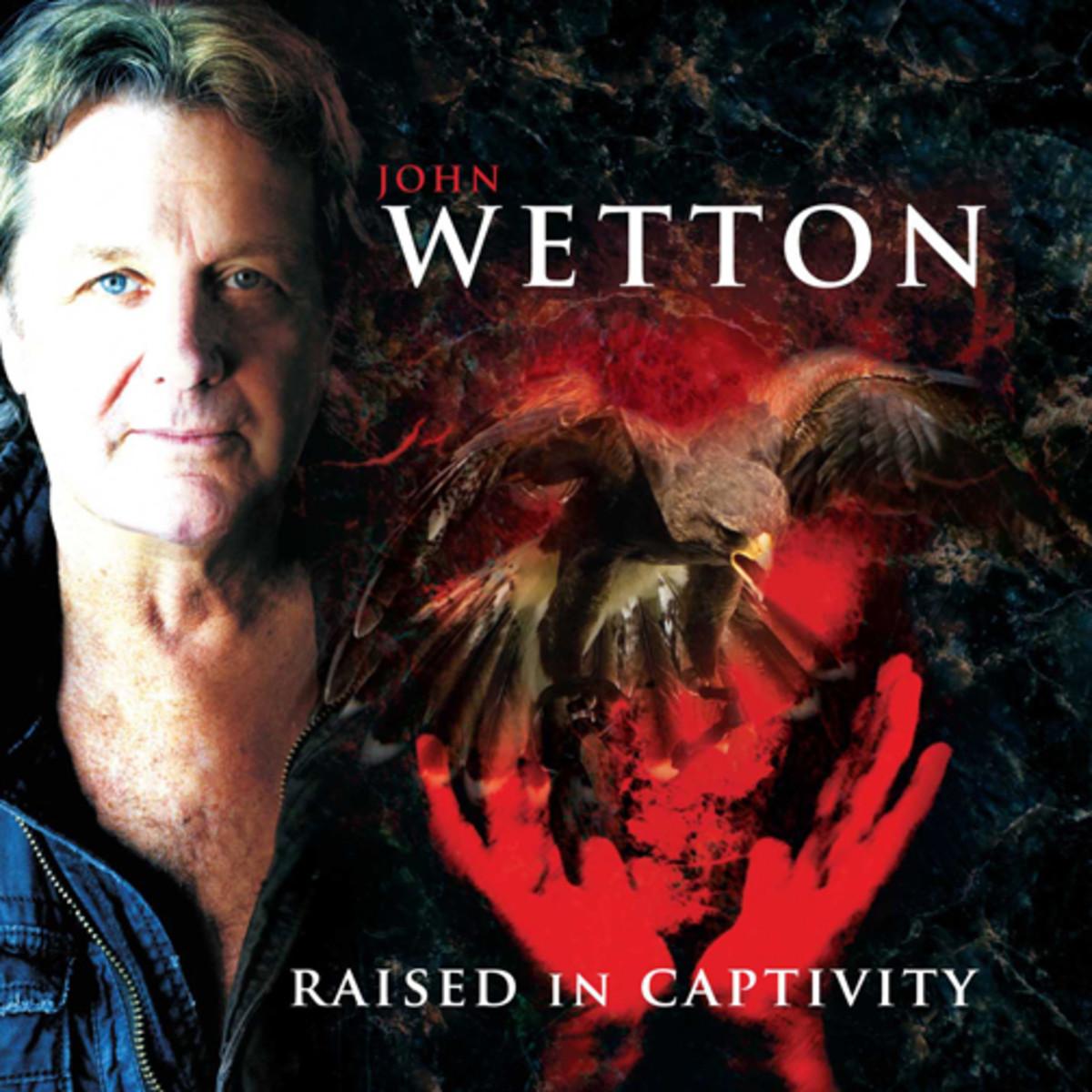 John Wetton Raised in Captivity