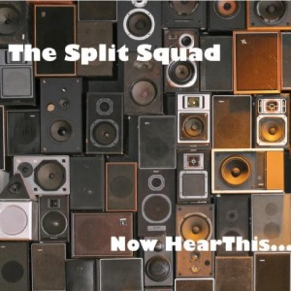 split squad - now hear this
