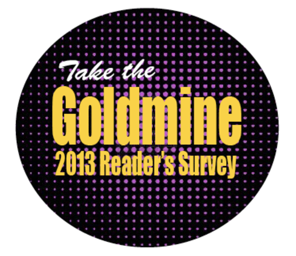 Take the Goldmine Reader's Survey