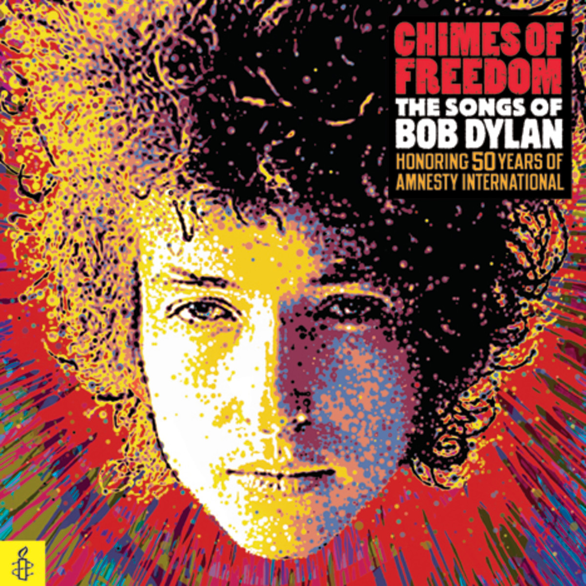 Bob Dylan Chimes of Freedom The Songs of Bob Dylan HOnoring 50 Years of Amnesty International