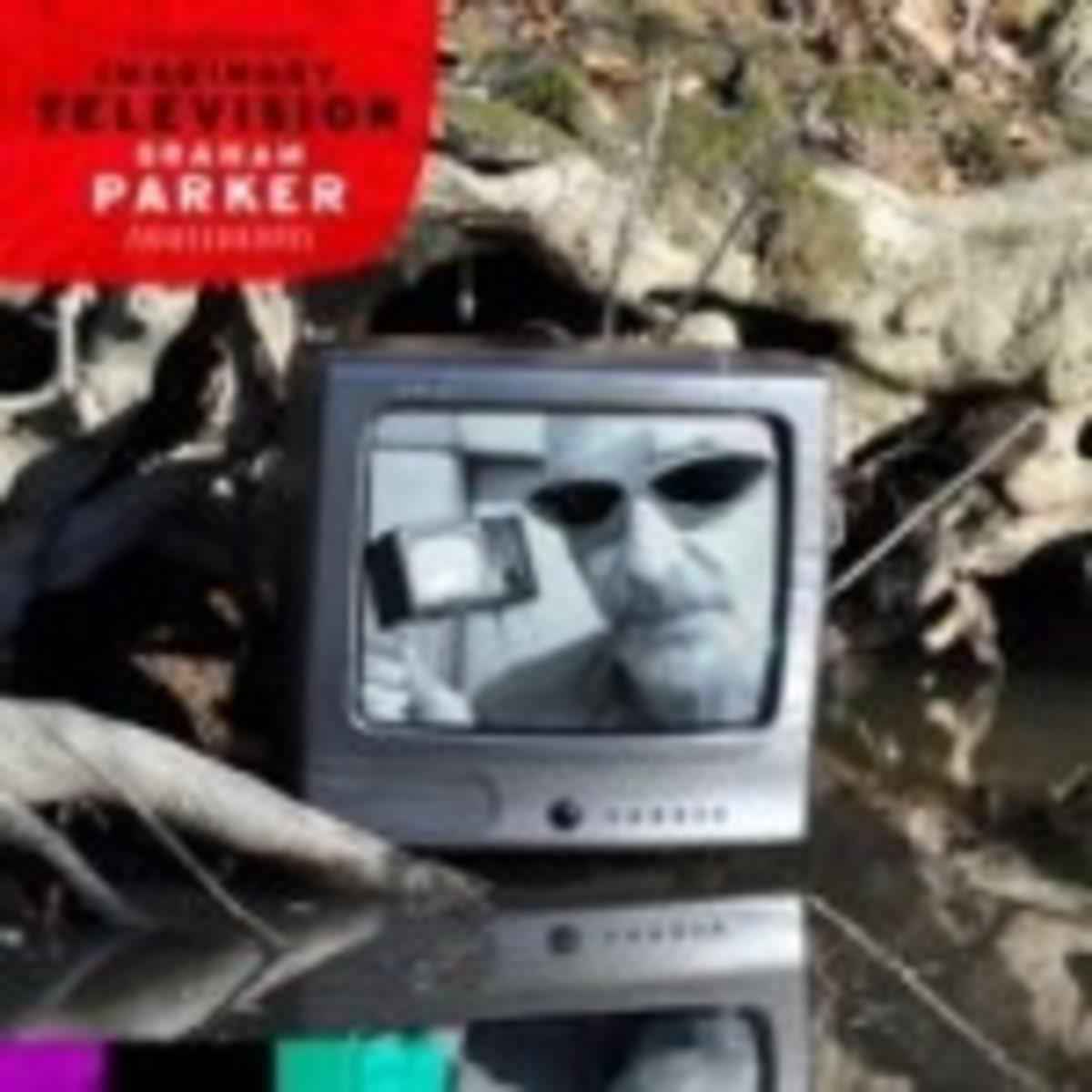 "Graham Parker's ""Imaginary Television"""