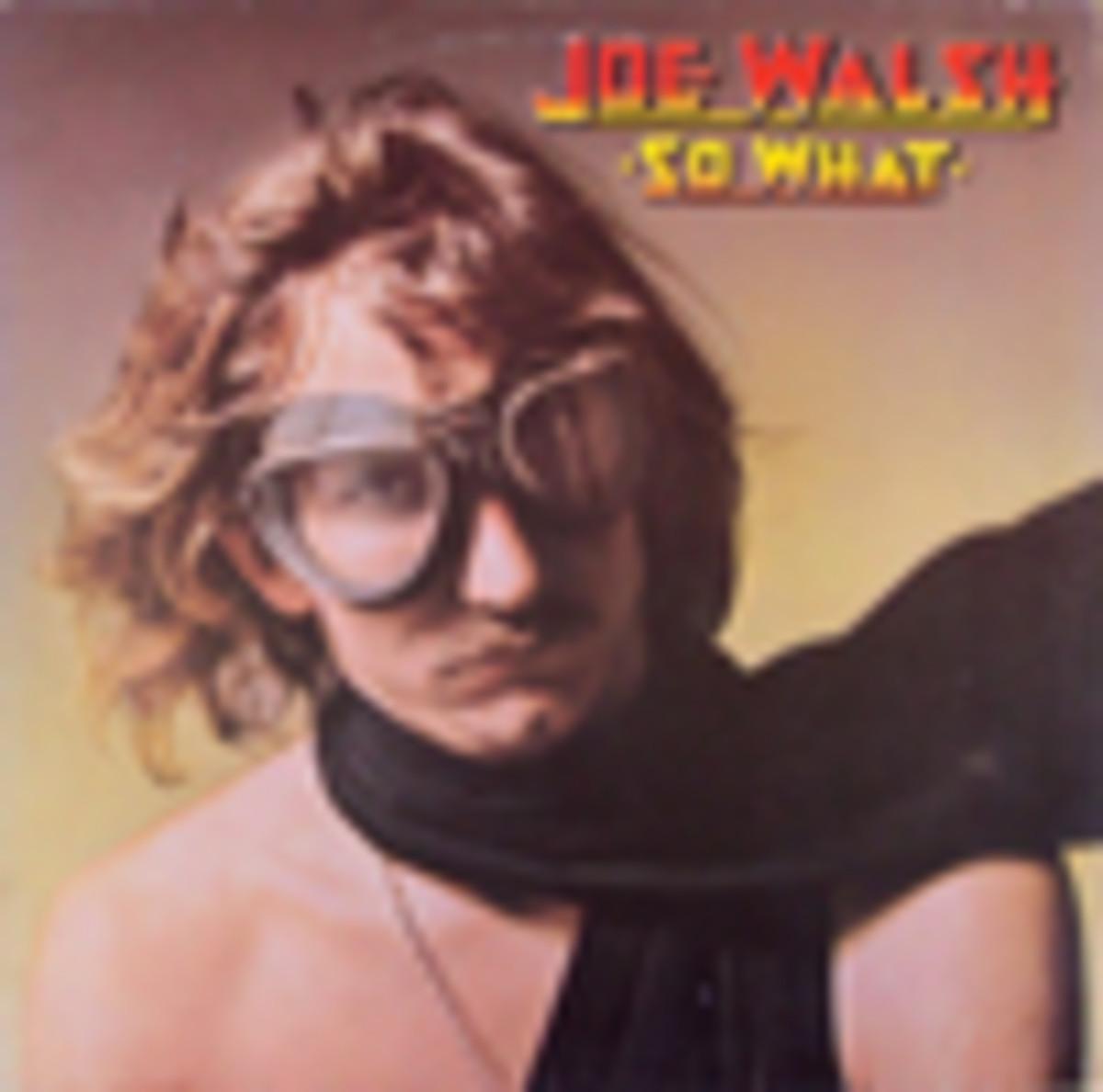 Joe Walsh So What