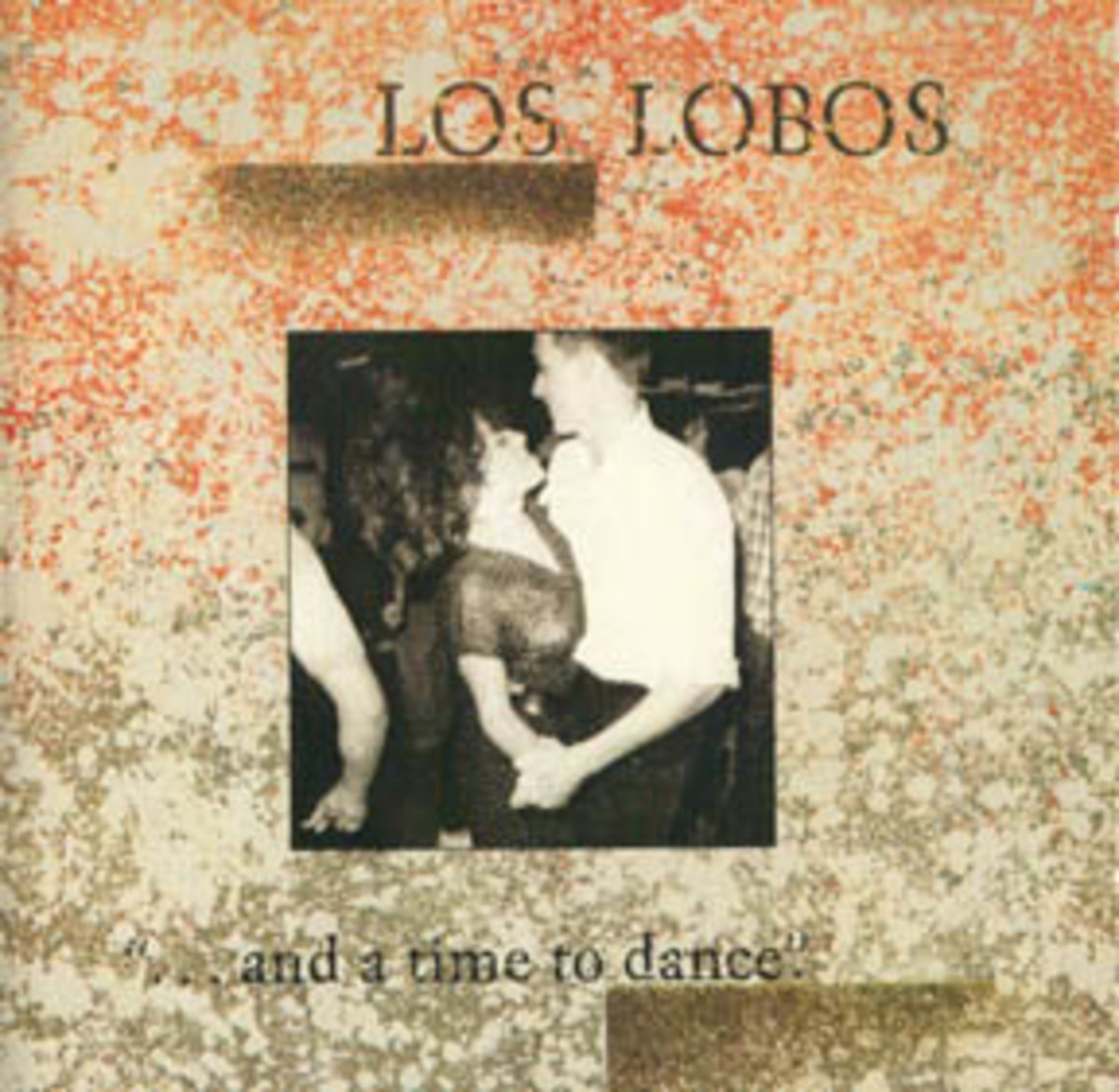 Los Lobos Amd A Time To Dance