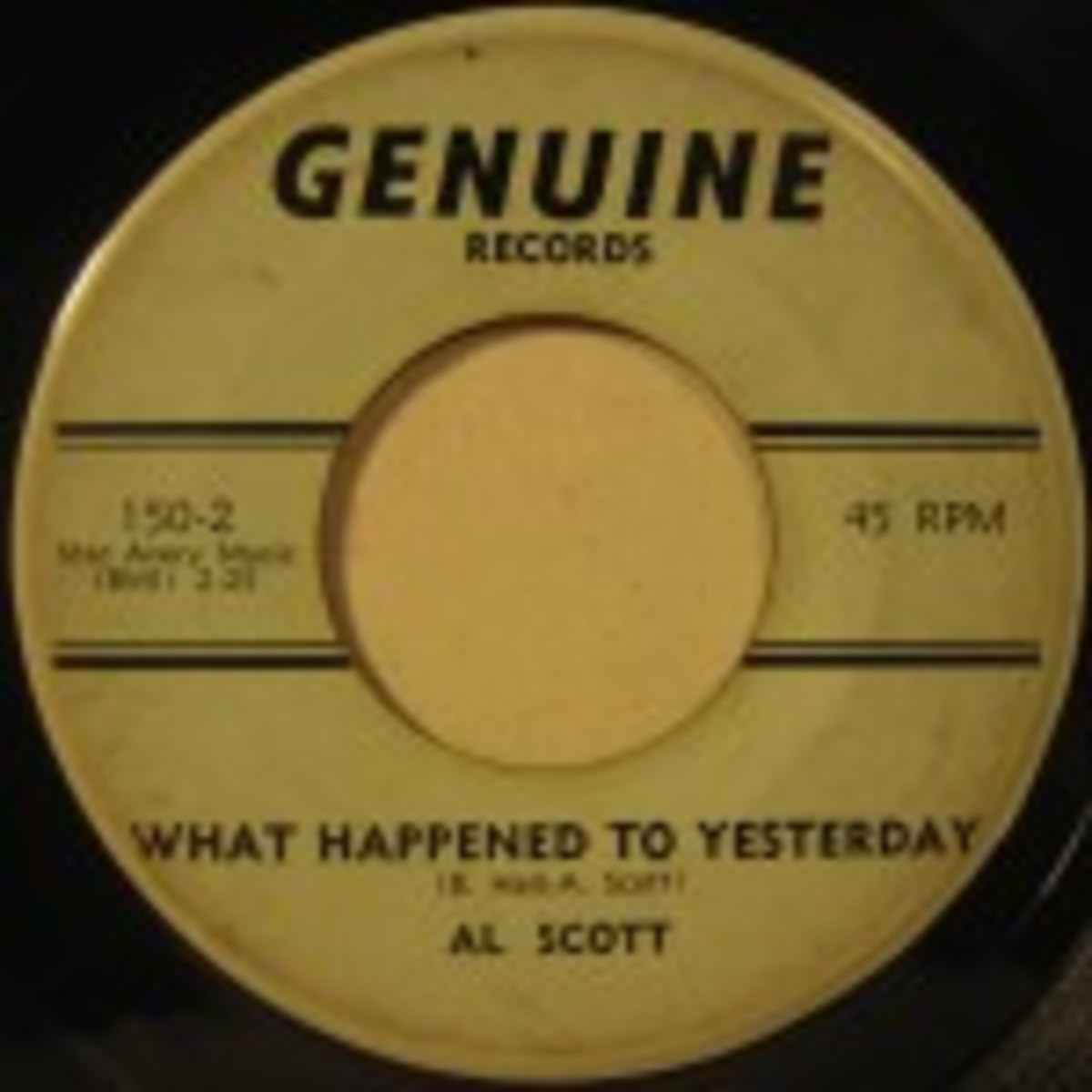 Al Scott What Happened To Yesterday b/w You're Too Good