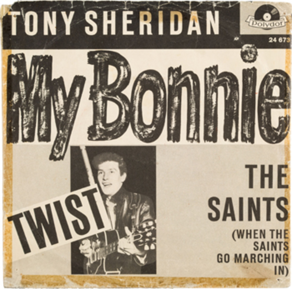 Beatles - Tony Sheridan & The Beat Brothers My Bonnie The Saints German 45 with Picture Sleeve 1 (Polydor NH 24 673, 1962).
