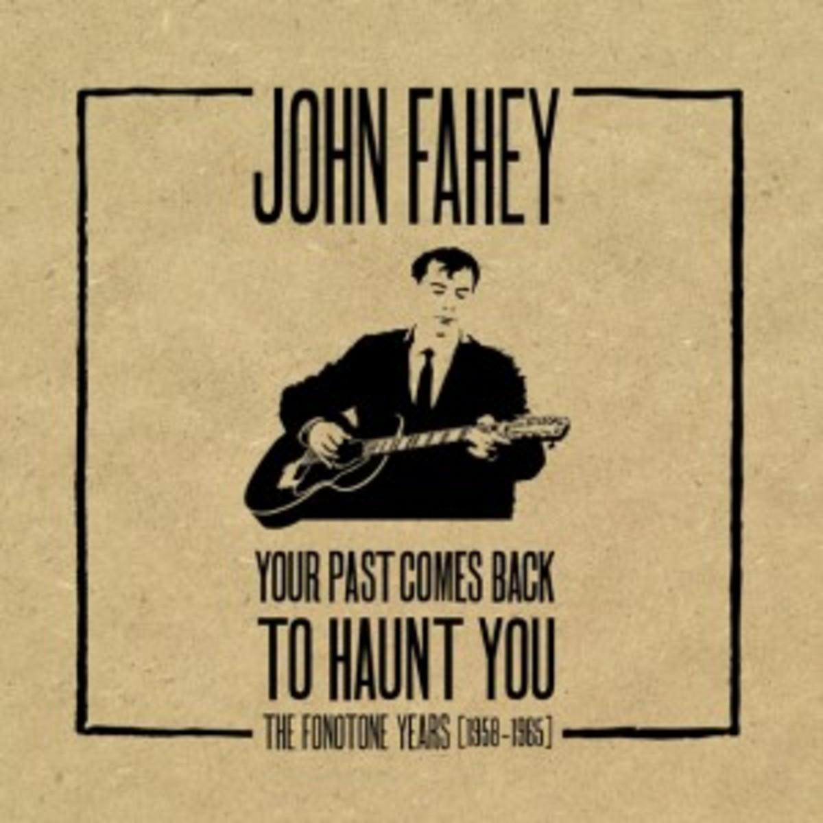 JohnFahey_FI_YourPastComesBackToHauntYou