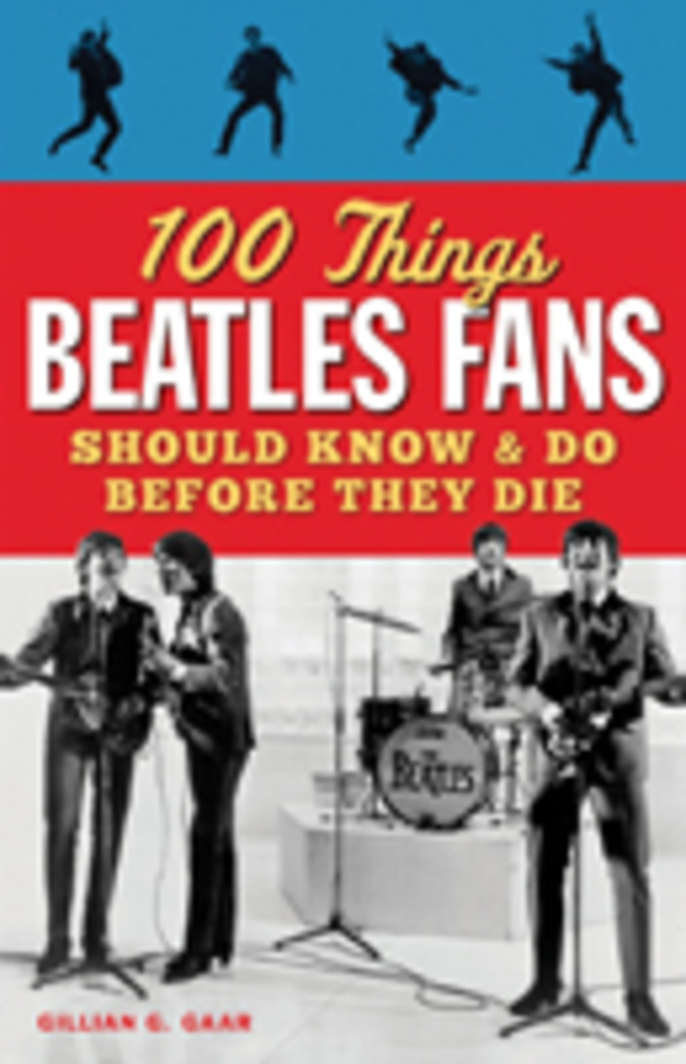 100 things Beatles Fans Should Know and Do Before They Die by Gillian Gaar