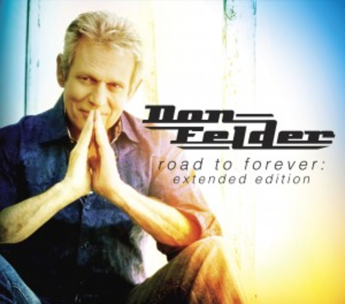 Don Felder Road To Forever Expanded Edition