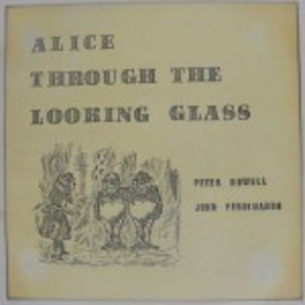 Alice Through The Looking Glass by Peter Howell and John Ferdinando