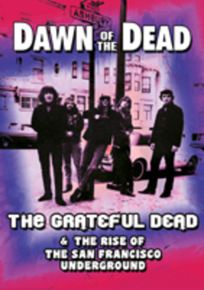 Dawn of the Dead: The Grateful Dead and the Rise of the San Francisco Underground