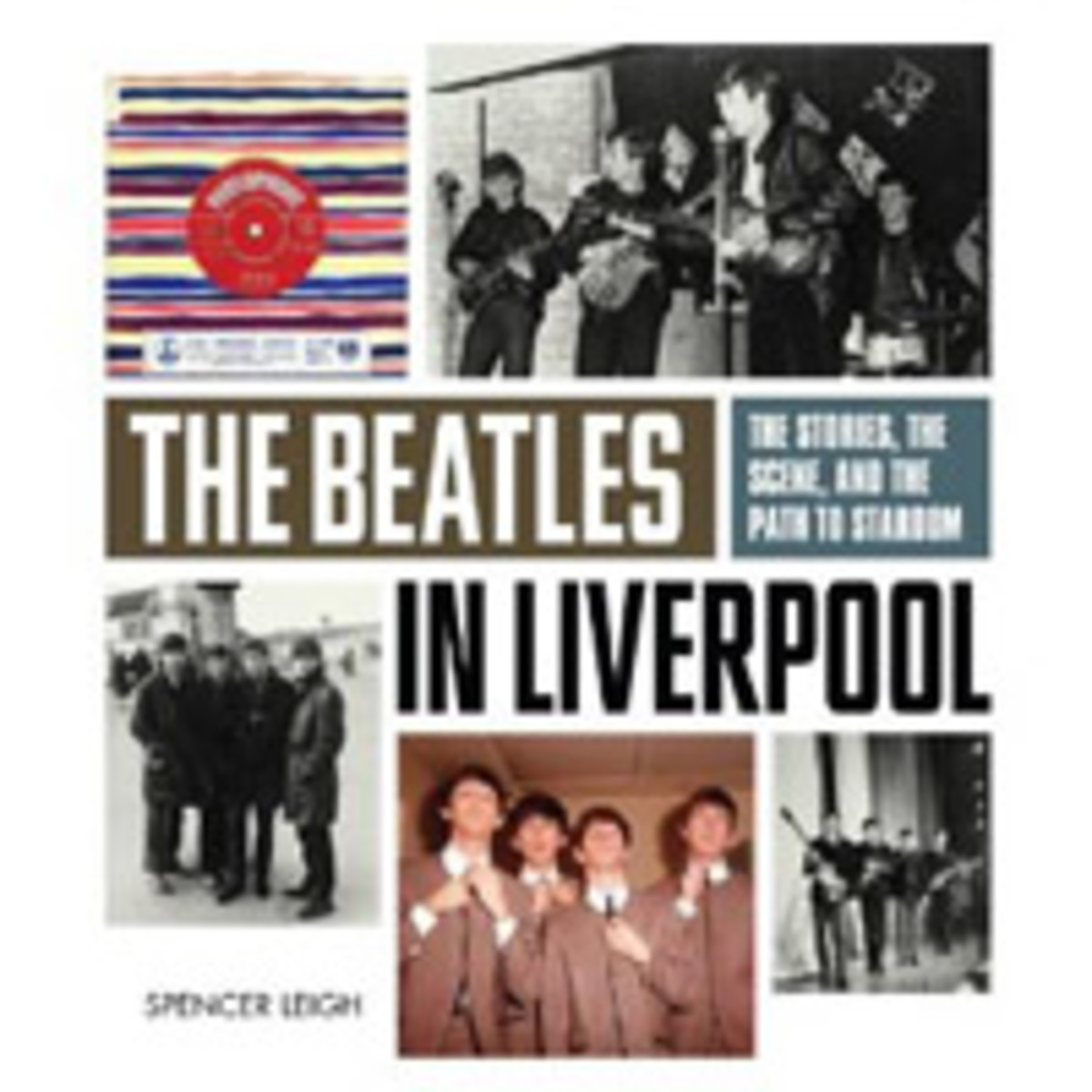 The Beatles in Liverpool by Spencer Leigh