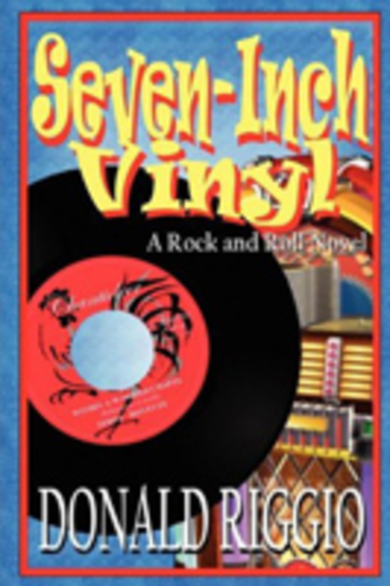 Seven-Inch Vinyl A Rock and Roll Novel by Donald Riggio