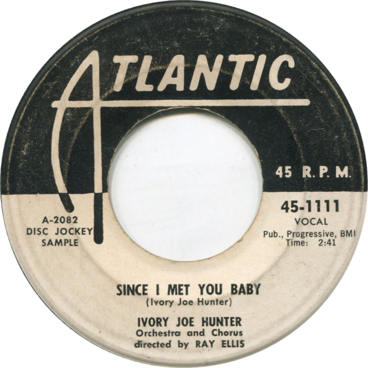 "Ivory Joe Hunter's ""Since I Met You Baby"" (Atlantic 45-1111) peaked at No. 12 on the Billboard Hot 100 in 1956."