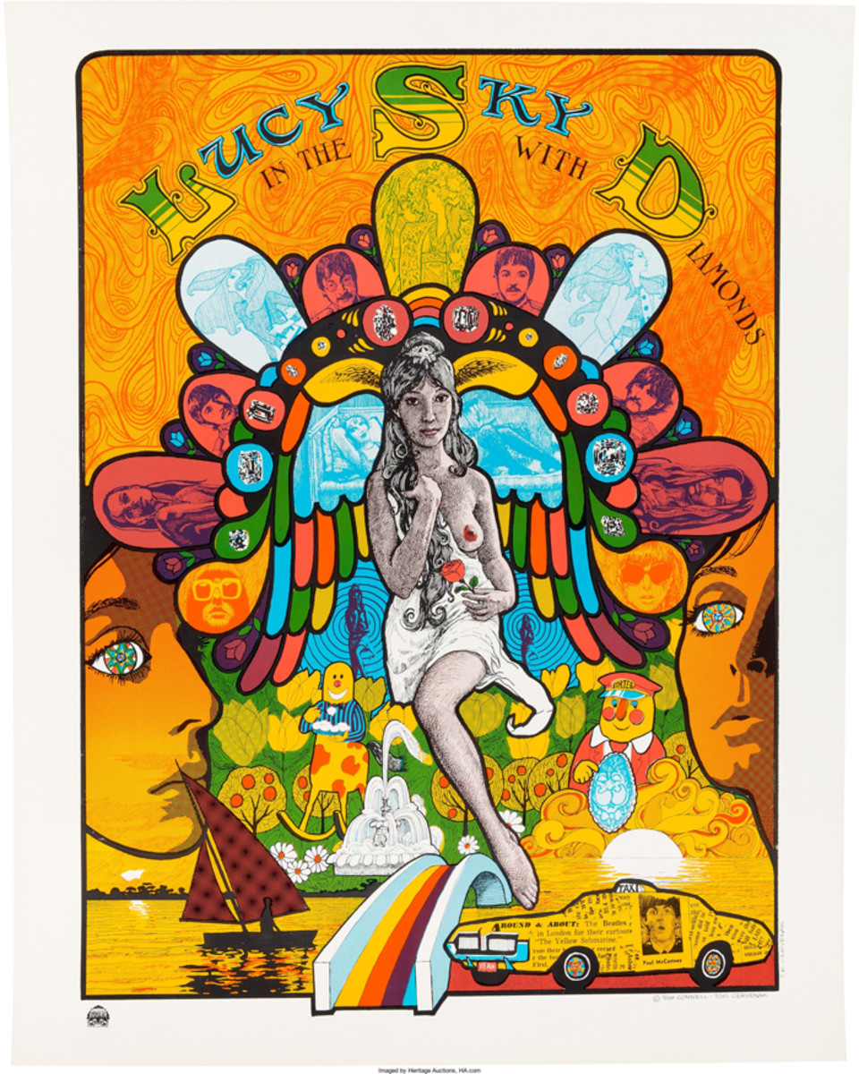 "Psychedelic Poster for ""Lucy In The Sky With Diamonds"" (c. Late 1960s): This poster was purportedly a best-seller at The Beatles Apple Boutique in London. Many of the characters mentioned in the song's lyrics appear in the image, as do The Beatles, dressed in their Sgt. Pepper gear. The poster was designed by Tom Connell and Tom Cervenak and printed by San Francisco Impulse. This copy was auctioned, in excellent framed condition, by Heritage Auctions in 2015 for $750."