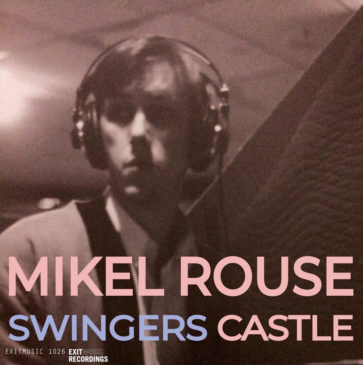 Mikel Rouse, Swingers Castle