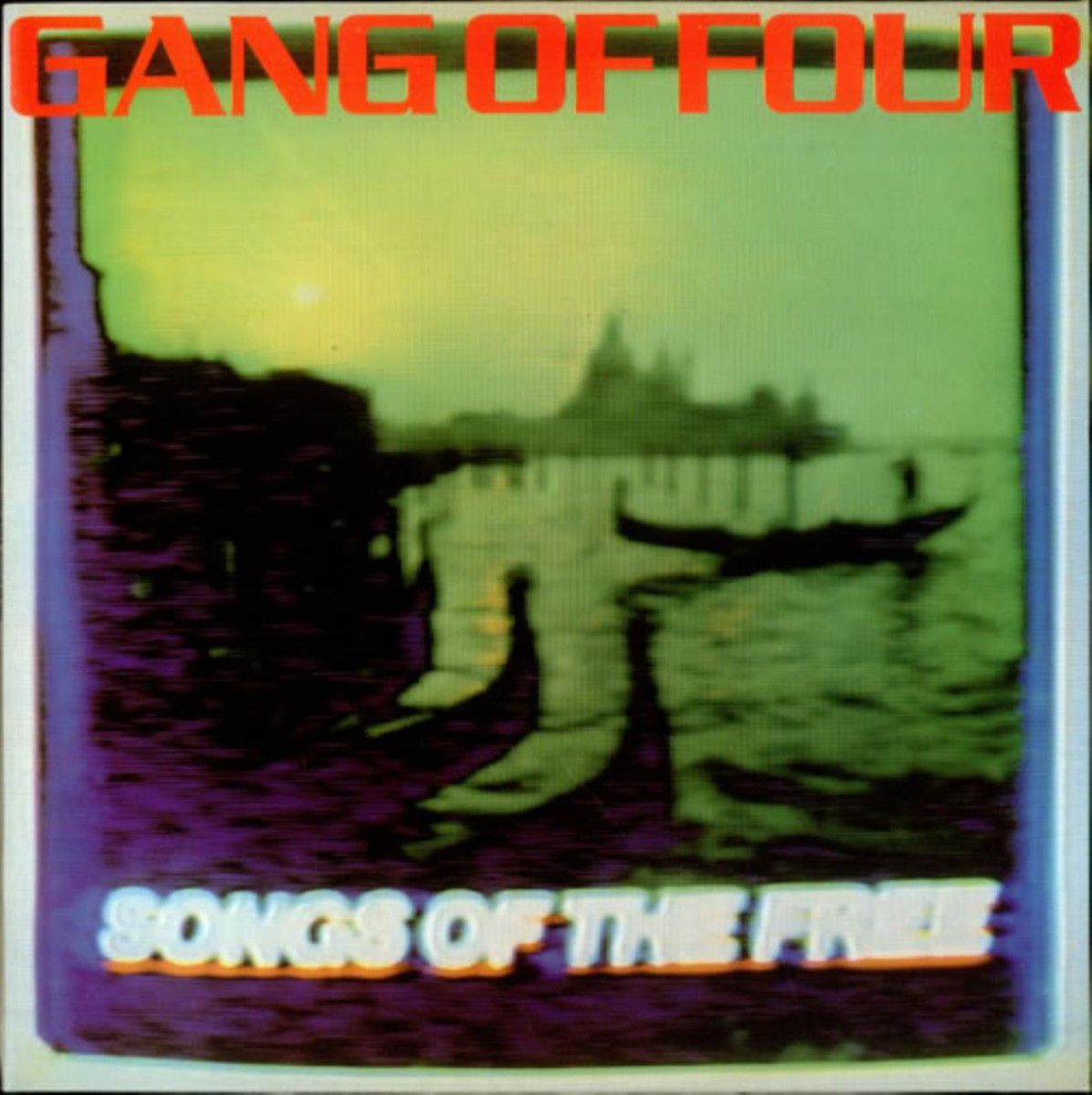 Gang of Four, Songs of the Free
