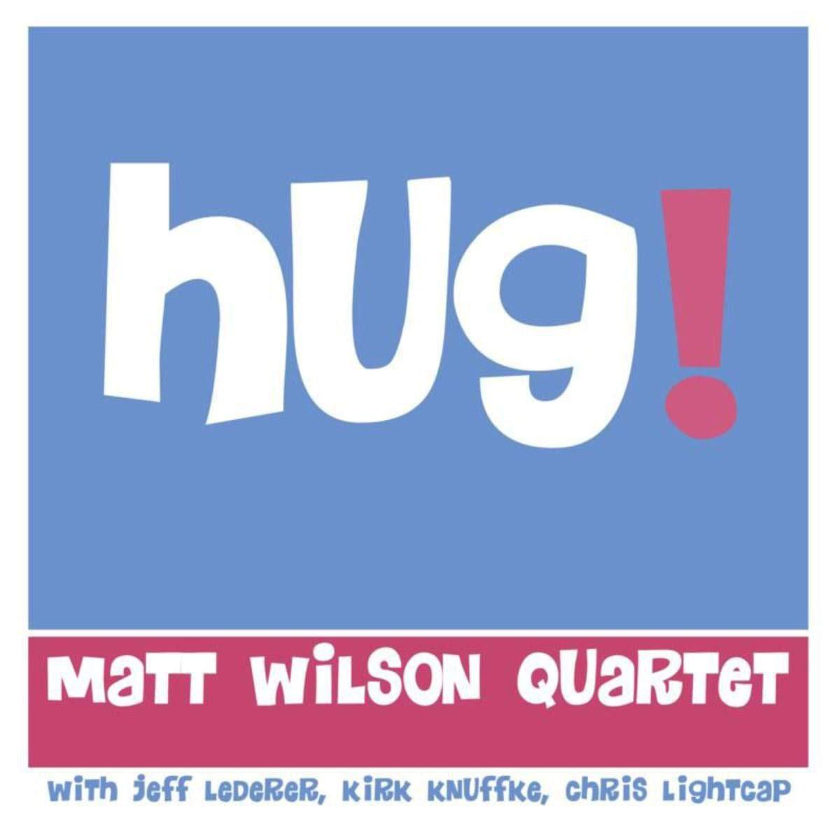 The Matt Wilson Quartet's Hug