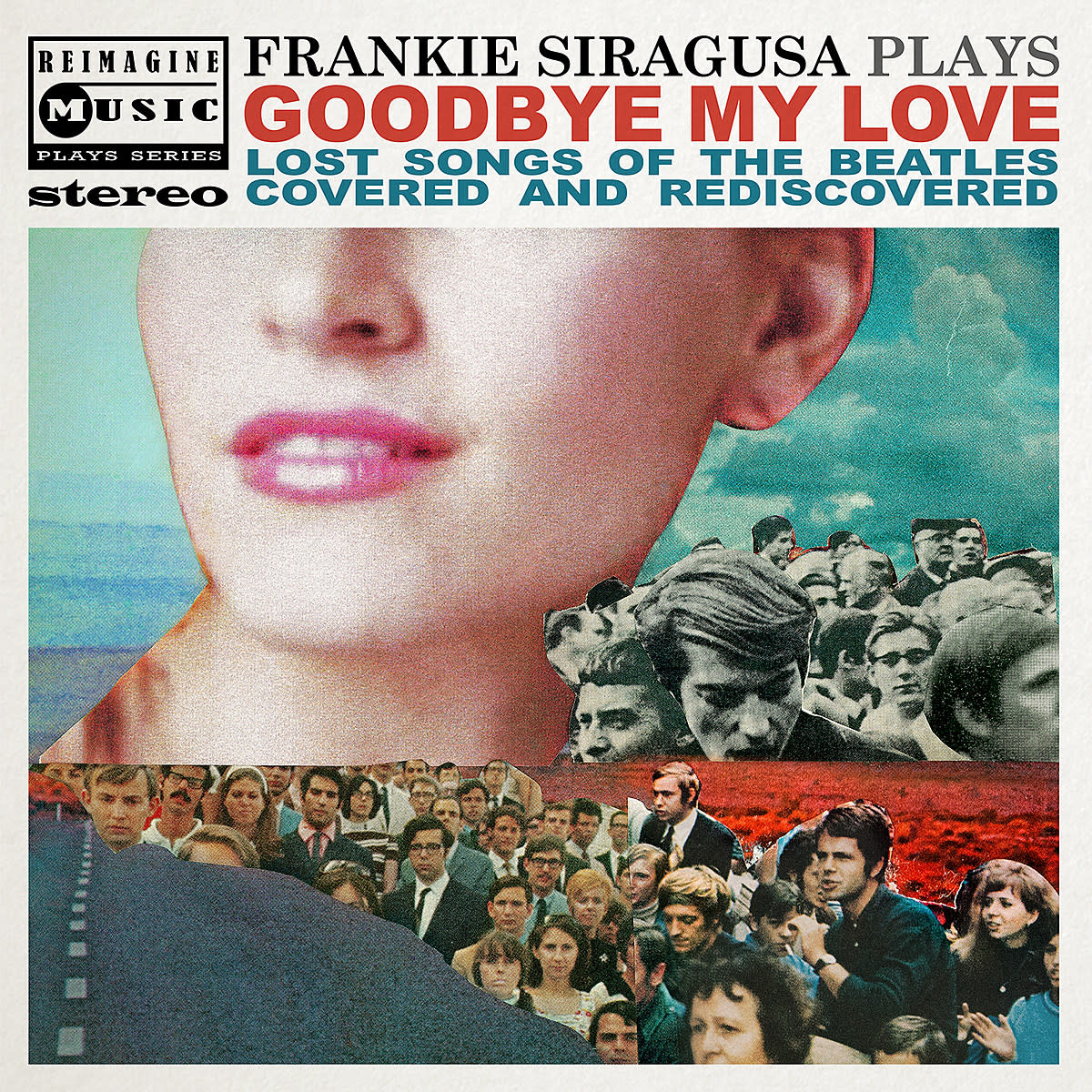 Frankie-Siragusa-Plays-Goodbye-My-Love-Lost-Songs-of-The-Beatles-Covered-and-Rediscovered