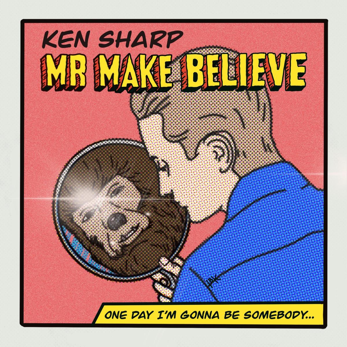 KEN SHARP MR. MAKE BELIEVE