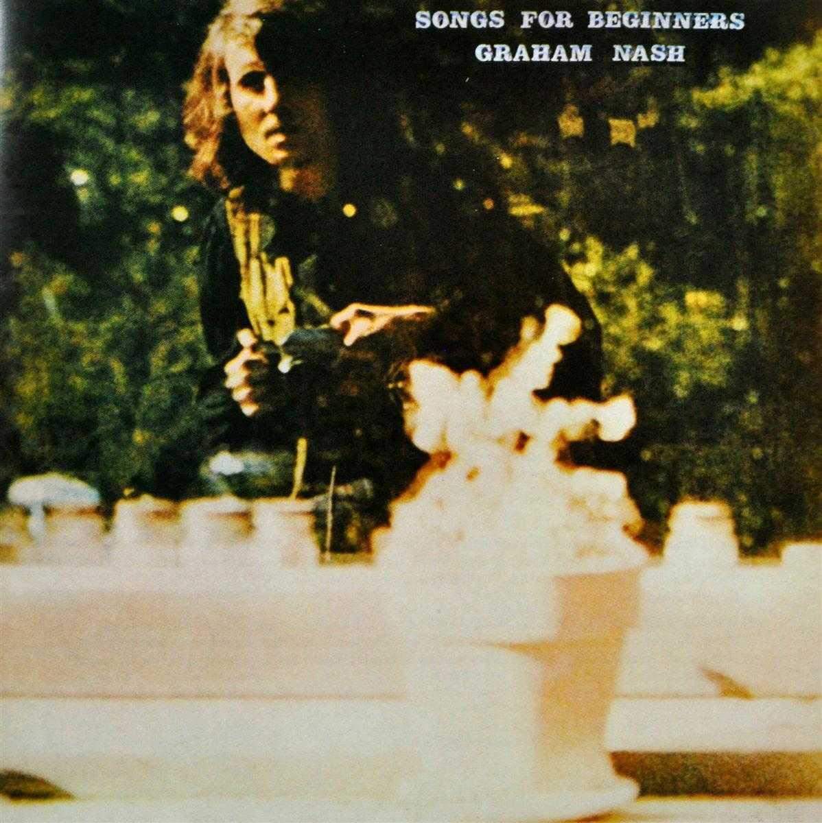 Graham Nash, Songs for Beginners