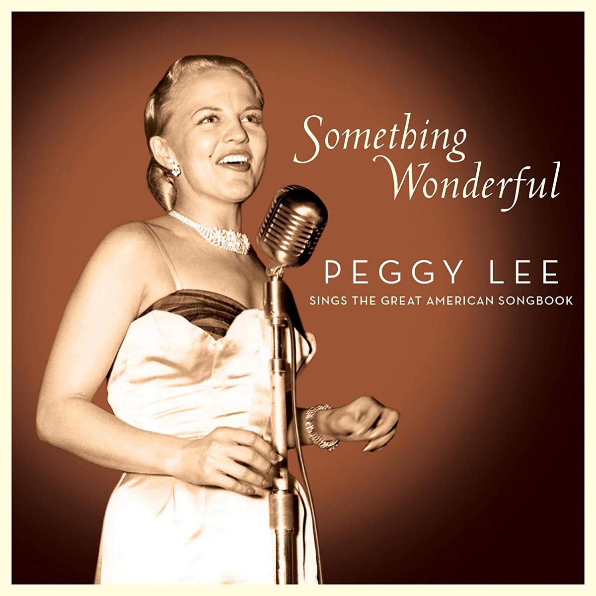 Something Wonderful- Peggy Lee Sings the Great American Songbook