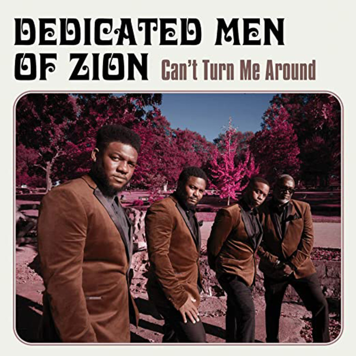 Dedicated Men of Zion-Can't Turn Me Around
