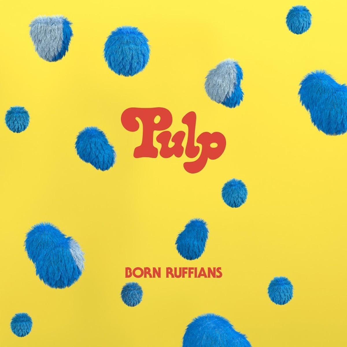 Born Ruffians_Pulp_COVER